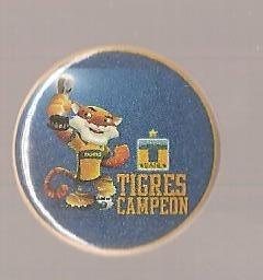Pin Tigres Campeon Apertura