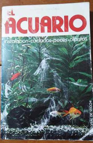 El Acuario Instalación, Cuidados, Peces Y Plantas,edt.