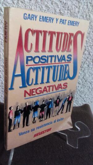 Actitudes Positivas Actitudes Negativas Gary Emery