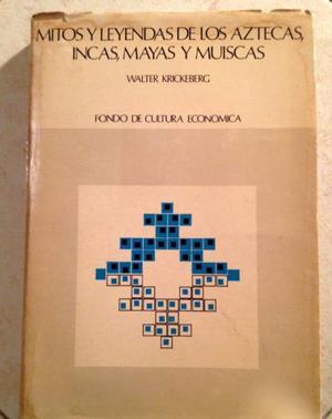 Mitos y leyendas de los aztecas, incas, mayas y muiscas