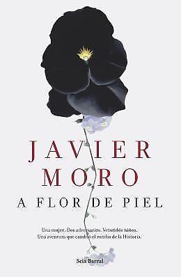 A FLOR DE PIEL MORO, JAVIER. SIGMARLIBROS