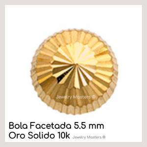 Aretes Broquel En Oro Solido 10k Mod Bola Facetada 5.5mm