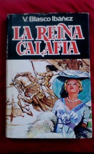 Libro La Reina de Calafia de Vicente Blasco Ibañez