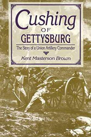 Cushing De Gettysburg: La Historia De Un Comandante Artille