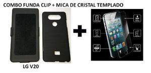 Combo Funda Clip Lg V20 + Mica De Cristal Templado