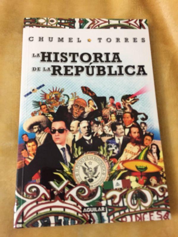 LA HISTORIA DE LA REPÚBLICA, CHUMEL TORRES.