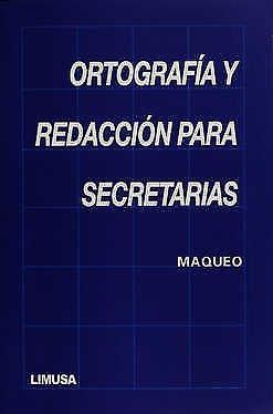 ORTOGRAFÍA Y REDACCIÓN PARA SECRETARIAS Maqueo Uriarte,