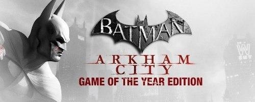 Batman Arkham City Edicion Juego Del Año - Pc Digital