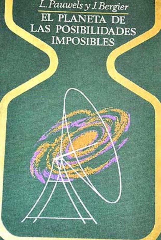 PLANETA DE LAS POSIBILIDADES IMPOSIBLES,EL PAUWELS,L. Y