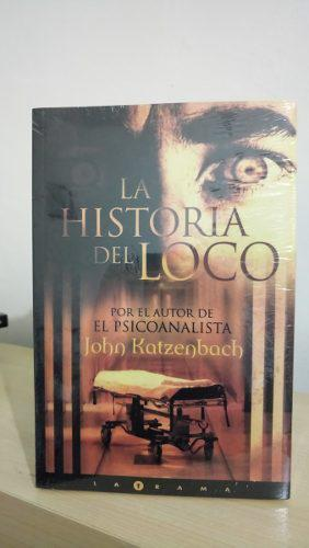 La Historia Del Loco - John Katzenbach