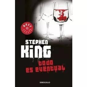 Libro Todo Es Eventual Stephen King Editorial De Bolsillo