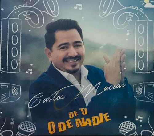 Carlos Macías, De Ti O De Nadie Cd Digipack Nuevo Sellado