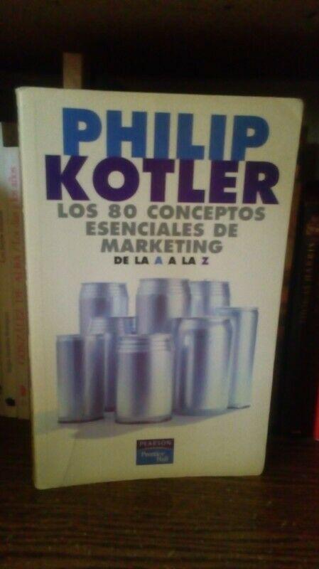 Los 80 Conceptos Esenciales de Marketing, Philip Kotler