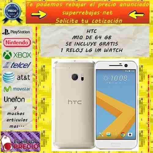 Htc M10 De 64 Gb Original Libre Y Reloj Gear 3