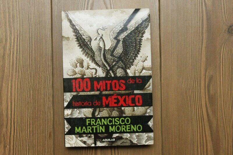 Libro: 100 Mitos de la Historia de México - Francisco