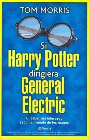 SI HARRY POTTER DIRIGIERA GENERAL ELECTRIC por MORRIS, TOM
