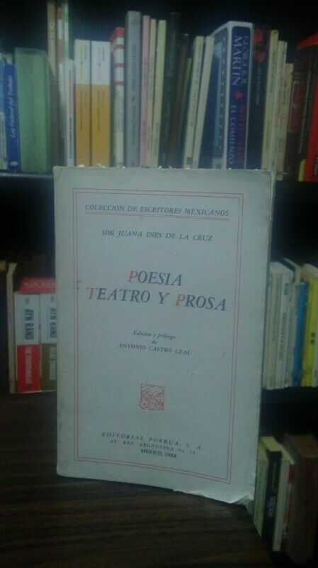 Poesia, Teatro y Prosa de Sor Juana Ines de la Cruz