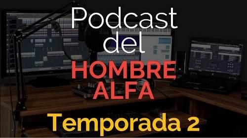 Gs. Podcasts Del Hombre Alfa Segunda Temporada.