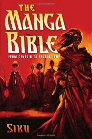 The Manga Bible: From Genesis To Revelation, The