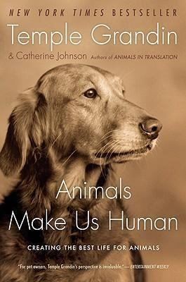 Libro - Animals Make Us Human: Creating The Best Life For A