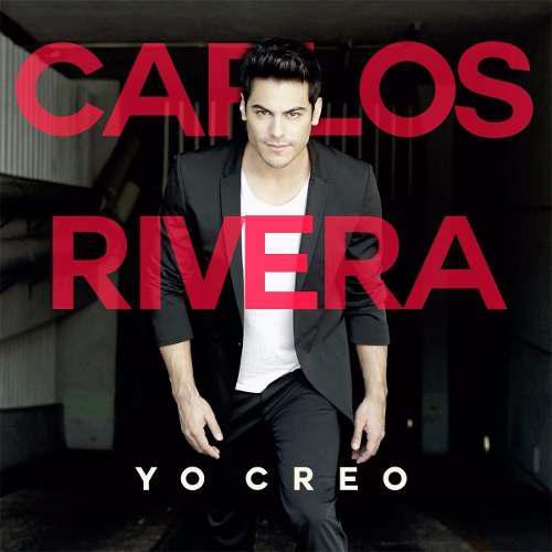 Yo Creo - Carlos Rivera - Disco Cd - Nuevo (13 Canciones)