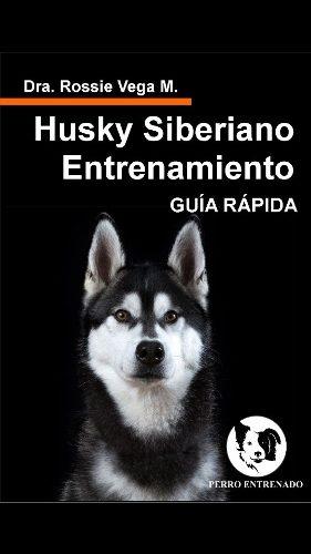 Husky Siberiano Entrenamiento, Guia Rapida-libro Digital