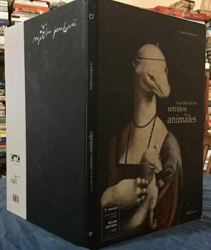 Gran Libro Retratos D Animales. Svjetlan Junakovic Tapa Dura