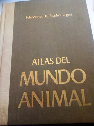Libro Antiguo  Atlas Del Mundo Animal Selecciones