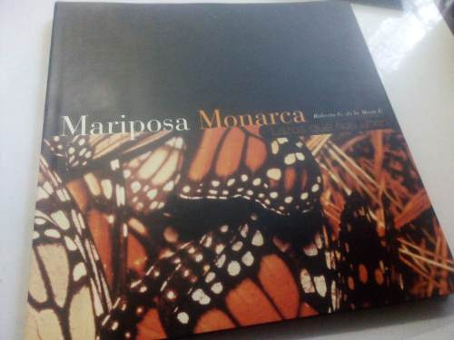 Libro Mariposa Monarca Lazos Que Nos Unen Fotografías
