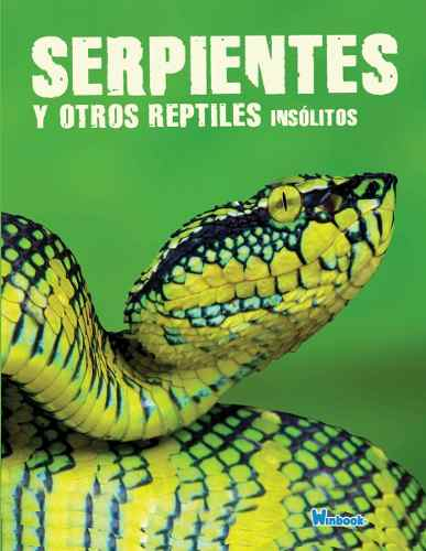 Serpientes Y Otros Reptiles Insólitos - Libro Pasta Dura