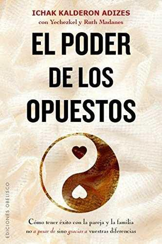 Libro El Poder De Los Opuestos/ The Power Of Opposites