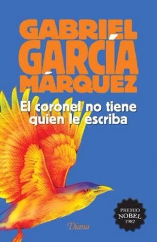 El Coronel No Tiene Quien Le Escriba - G. G. Márquez -