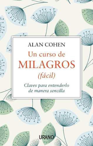 Libro Un Curso De Milagros Facil Por Alan Cohen