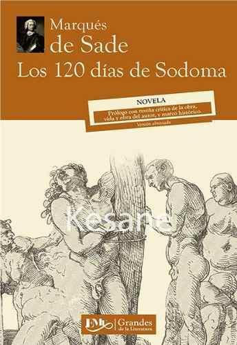 Marques De Sade Los 120 Días De Sodoma Libros Obras Novelas