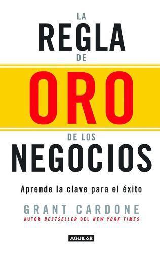 Libro La Regla De Oro De Los Negocios, La Clave Del Exito