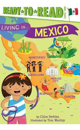 Living In Mexico, Chloe Perkins Ready To Read Libro Infantil