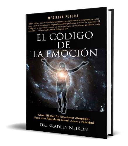 Libro El Codigo De La Emocion - Bradley Nelson