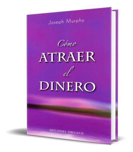 Libro Como Atraer El Dinero - Joseph Murphy