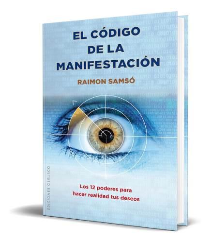 Libro El Código De La Manifestación - Raimon Samsó