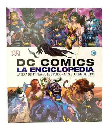 Dc Comics La Guia Definitiva De Los Personajes De Dc