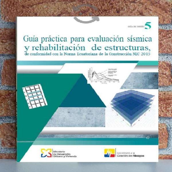 Guía Práctica para Evaluación Sísmica y Rehabilita