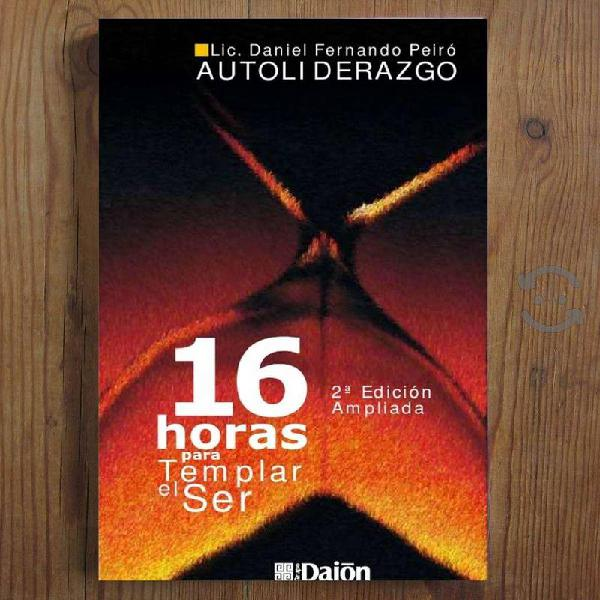 LIBRO : 16 Horas para Templar el Ser