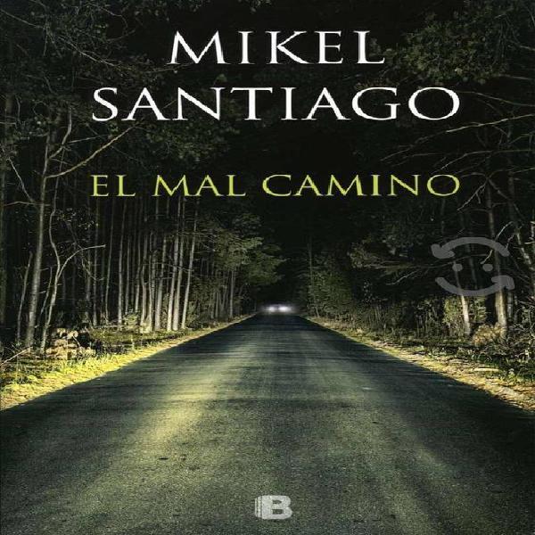 LIBRO : El Mal Camino - Mikel Santiago