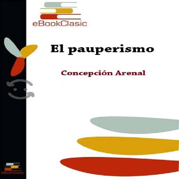 LIBRO : El Pauperismo - Concepcion Arenal