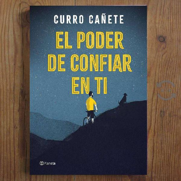 LIBRO : El Poder de Confiar en Ti - Curro Cañete
