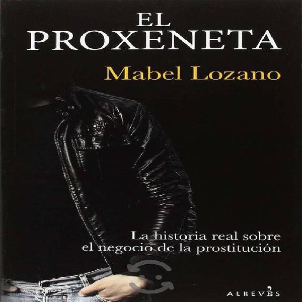 LIBRO : El Proxeneta - Mabel Lozano