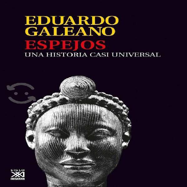LIBRO : Espejos - Eduardo Galeano