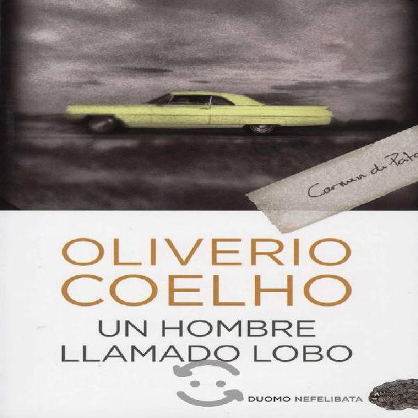 Un Hombre Llamado Lobo Oliverio Coelho