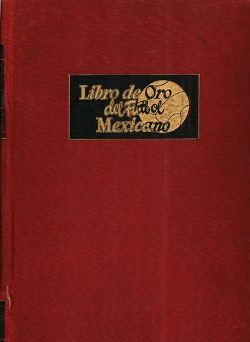 El Libro De Oro Del Fútbol Mexicano 1962 Digital