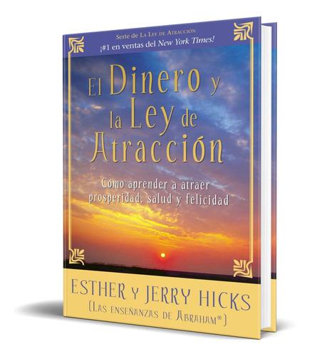 Libro El Dinero Y La Ley De Atraccion - Esther Hicks